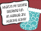 What's in My Stocking Describing Fun:  An Attribute and Adjective Activity