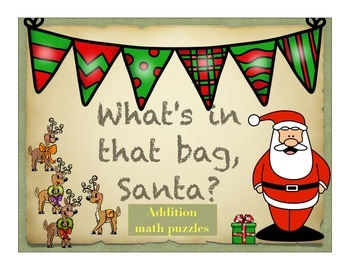 What's in That Bag, Santa? Math puzzle activities, addition