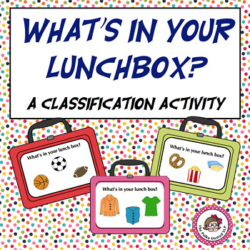 What's in your Lunchbox? A fun classification activity!