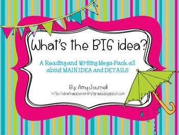 What's the BIG Idea?  A Main Idea Reading & Writing Mega Pack
