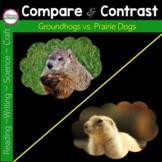 Groundhogs vs Prairie Dogs Nonfiction Unit {Compare and Contrast }