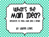 What's the Main Idea? {Resources to Teach Main Idea & Details}