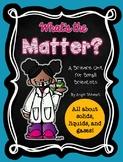 What's the Matter? A Science Unit About Solids, Liquids, a