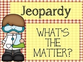 What's the Matter Jeopardy! A Great Way to Review.