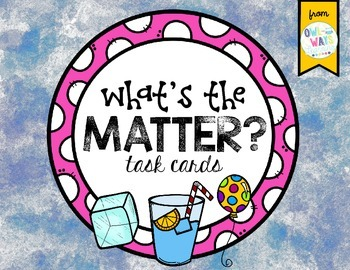 What's the Matter? Task Cards