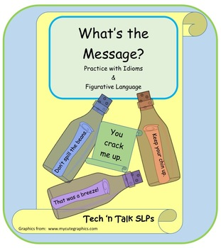 What's the Message?  Practice with Idioms and Figurative Language