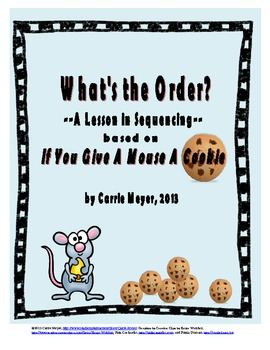 What's the Order:  A Lesson in Sequencing (If You Give A Mouse A Cookie)