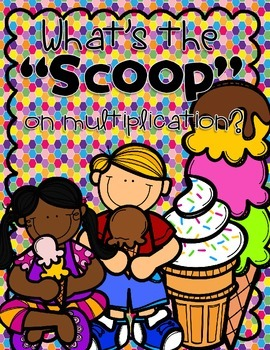"""What's the """"Scoop"""" on Multiplication?"""