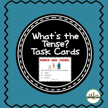 Verb Tenses Task Cards