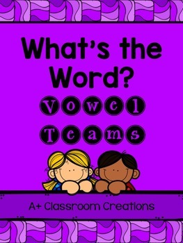 What's the Word?  Vowel Teams
