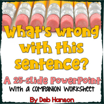 What's wrong with this sentence?  Powerpoint to analyze writing