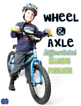 Wheel and Axle {Differentiated Close Reading Passages & Questions}