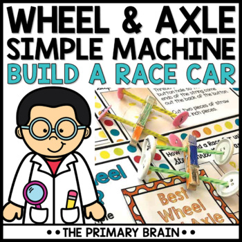 Wheel and Axle Simple Machine - How to Build a Race Car