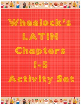 Wheelock Chapters 1-5 Homework and Activities (37 Resources!)