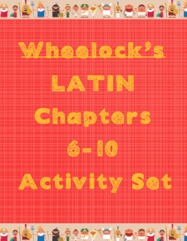 Wheelock's Latin Chapters 6-10 Homework and Activities (54 Resources!)