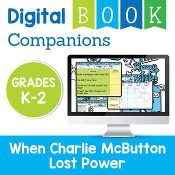 When Charlie McButton Lost Power Digital Book Companion Grades K 2