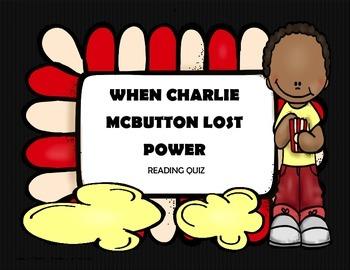 When Charlie McButton Lost Power Reading Comprehension Quiz