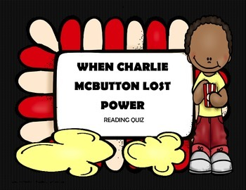When Charlie McButton Lost Power Reading Comprehension Quiz