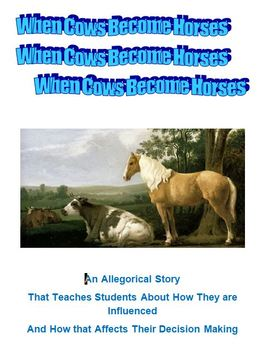When Cows Become Horses -- An Allegorical Story Lesson