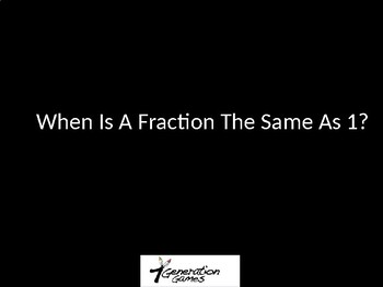 When Do Fractions Equal 1?
