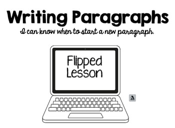 When Do I Start a New Paragraph? Flipped Lesson