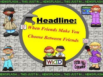 When Friends Make You Choose Between Friends:  PowerPoint Version