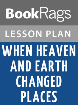When Heaven and Earth Changed Places: Lesson Plans