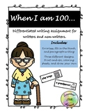 When I Am 100...Differentiated Writing - 100th Day of School