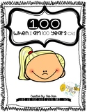 When I Am 100 Years Old.....