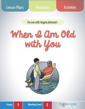 When I Am Old with You Lesson Plans & Activities Package, First Grade (CCSS)