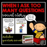 When I Ask Too Many Questions- Social Story