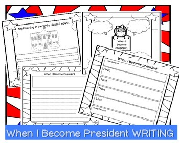 When I Become President NO PREP Presidents Day Writing