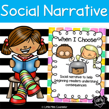 When I Choose:  Social Narrative Beginning Readers to Understand Consequences