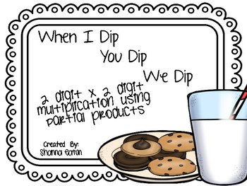 When I Dip, You Dip, We Dip - Multiplication with Partial Products