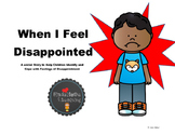 When I Feel Disappointed:  A Social Story