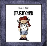 """""""When I Feel Frustrated"""" Helping children manage feelings of frustration"""