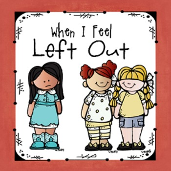 """""""When I Feel Left Out""""  Helping Children Manage Social Exclusion"""