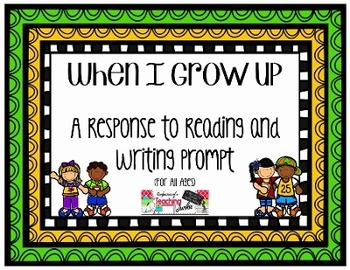 When I Grow Up - A Response to Reading and Writing Prompt