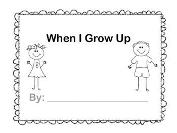 When I Grow Up (A Student Made Printable Book)