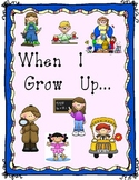 When I Grow Up...  Career Writing, Opinion Writing, Add a Photo = Too Cute!