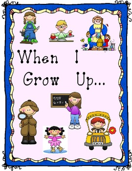 When I Grow Up...  Career Writing, Opinion Writing, Add a