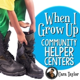 When I Grow Up - Community Helper Centers