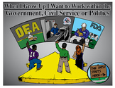 When I Grow Up I Want to Work within the Government, Civil