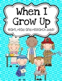 When I Grow Up Job Research Project