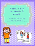 When I Keep My Hands to Myself: A Social Story