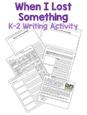 When I Lost Something – K-2 Writing Prompt