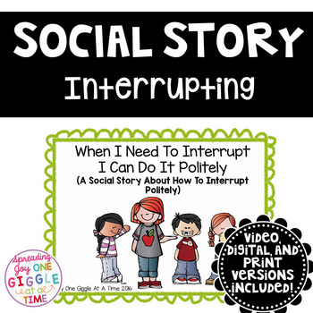 When I Need To Interrupt I Can Do It Politely (A Social Story)