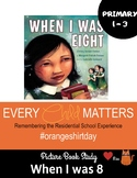 When I Was 8  A Story About Residential Schools Read Aloud UNIT