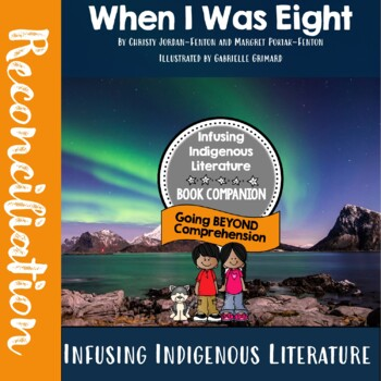 When I Was Eight - Inuit, First Nations', Native American Literature Lessons