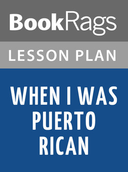 When I Was Puerto Rican Lesson Plans